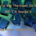 You've Got The Count On You (MR-T & Sascha S BootlegMash )