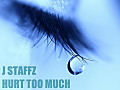 J Staffz - Hurt Too Much (Prod. By J Staffz)