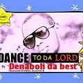 DANCE TO DA  LORD