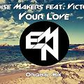 Epic Noise Makers ft. Victoria Ray - Your Love (Original Mix)