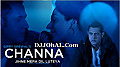 Gippy Grewal - Channa (Movie-Jihne Mera Dil Luteya)
