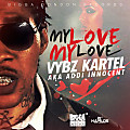 Vybz Kartel AKA Addi Innocent - My Love My Love - Bigga DonDon Records