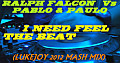 RALPH FALCON Vs PABLO & PAULO - I NEED FEEL THE BEAT (LUKEJOY 2012 MASH MIX)