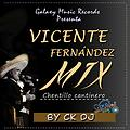 Vicente Fernandez Mix [Chentillo Cantinero By CK DJ Production][GMR]