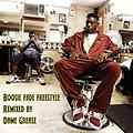 Boosie Fade Freestyle Remixed By. Dame Grease