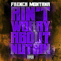 French Montana - Aint Worried About Nothin (chopped by @MajorIsHere)