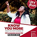 Know You More - Uty Pius