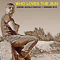 WHO LOVES THE SUN - Jesper Skjold Podcast ''Summer 2016''