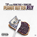 T.I.FtYoungThug &YoungDro - PeanutButterJelly
