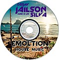 EMOLTION HOUSE BY DJ JAILSON SILVA MUSIC IS LIFE 5