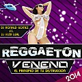REGUETON VENENO 2014 dj RONAL GOMEZ FT, dj RUDI LEAL EL INDESTRUCTIBLE