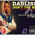 G BLESSING FEAT JESSE - DON'T TRY ME PRODUCED BY SOSOBEAT (master)