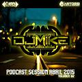 Dj Mike Podcast Session Abril 2015 Vol 2