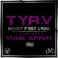Money Pussy Drink (feat Yung Spray)