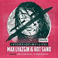 Max Lyazgin & Hot Sand - Story of My Life (C-RO Remix)