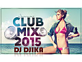 DJ Djika - Summer Club MIX 2015