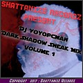 Dark Shadow Sneak Mix Volume 1