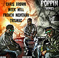 Poppin Remix (Chris Brown Feat. Meek Mill, Trismac, French Montana)