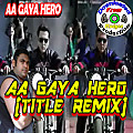 "Aagaya Hero | Xclusive """"Aa Gaya Hero Title Remix"" 