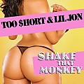 Too Short - Shake That Monkey (Feat. Lil Jon)