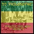 DJ PHILOSOPHE - STRICTLY YARD MUSIC VOL 2 MARCH 2K14