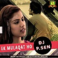 EK MULAQAT HO-SC-(DEDICATED TO LOVE) DJ P.SEN - www.djsbuzz.in