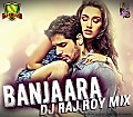 Banjaara (DJ Raj Roy Mix) - www.djsbuzz.in