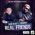 Daine Blaze Ft Demarco - Real Friend