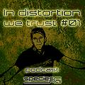 Podcast - In distortion we trust #01