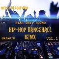FYAH UNIT SOUND HIP-HOP DANCEHALL REMX vol 1