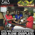 GOD ALONE - Little Hero, Merciless & Action Fire (RAGGANOIA DUBPLATE)