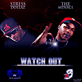 Stress Dollaz-Watch Out (feat. Menace)