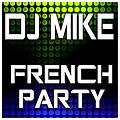 DJ MIKE - FRENCH PARTY