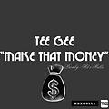 Make That Money - Tee Gee