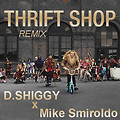 Thrift Shop (D.Shiggy & Mike Smiroldo Remix)