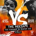 MISTER CEE JUST BLAZE VS SWIZZ BEATZ THE MIXTAPE 2/26/17
