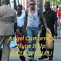 ANGEL CAMORRA'S HYPE IT UP GAZA SPECIAL 28th MARCH 2014