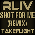 Shot For Me (Remix)