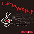SoulBounce Presents The Mixologists - dj harvey dent - Love In Hip Hop