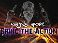 Bring The Action