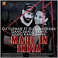 MADE IN INDIA Mashup (PRIVATE EDIT) - DJ TUSHAR FT DJ MANEESHA