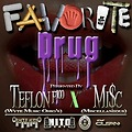 "Teflon F100 feat. Miscellaneous - ""Favorite Drug"""