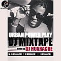 DJ HUARACHE - Urban Power Play DJ Mixtape [ 2o14 ]