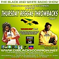 Thursday Reggae Throwbacks on The Black and White Radio Show Vol. 52 (11-7-17)