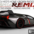 Gas Pedal ( DJ HED Remix) (Dirty) Ft. Glasses Malone & Skeme