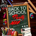 DJ1LUV Back To School Party Mix