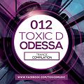 TOXIC D pres. ODESSA 012 [TRANCE COMPILATION]