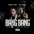Troy Ave Ft 50 Cent - Bang Bang