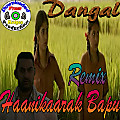 "Dangal | Xclusive ""Hanikarak Bapu Remix"" 