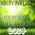 MORNING CHILL - AFTER PARTY 2014 (MIX BY AVIEL LIME)